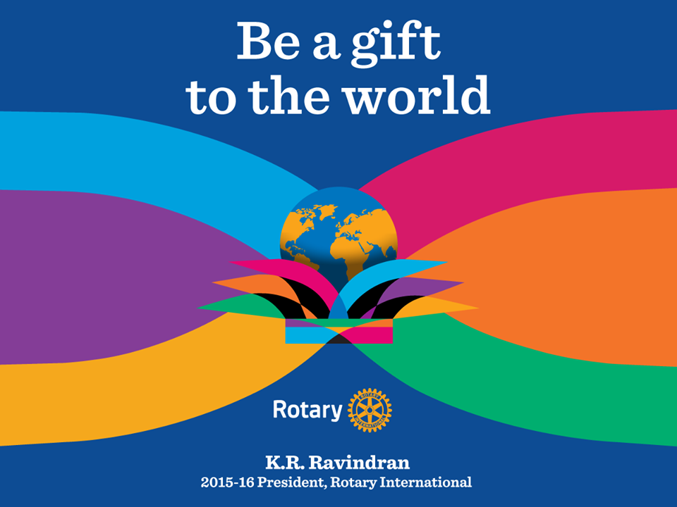 2015-16 Presidential Theme: Be a Gift to the World | Rotary Club ...