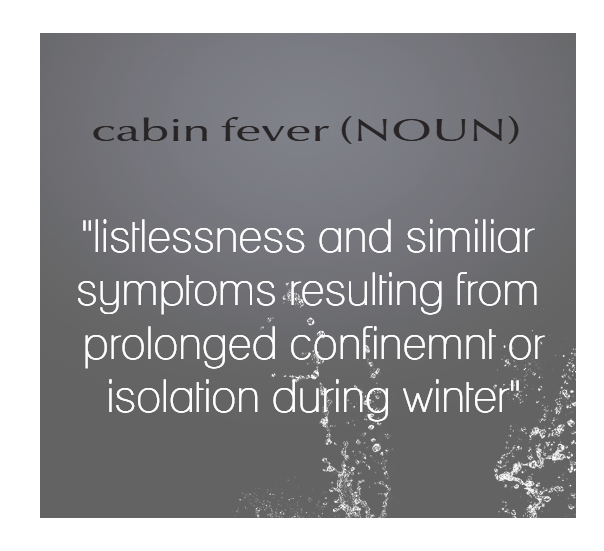 Cabin Fever Definition