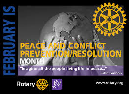 ROTARY MONTH: Peace and Conflict Prevention/Resolution