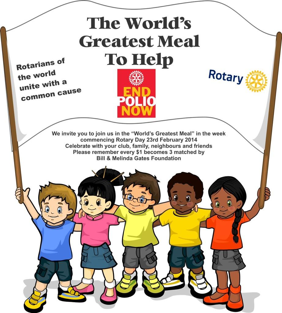 "We Invite you to join us in the ""World's Greatest Meal"" in the week commencing Rotary Day 23rd Febuary 2014.  Celebrate with your club, family, neighbors and friends."