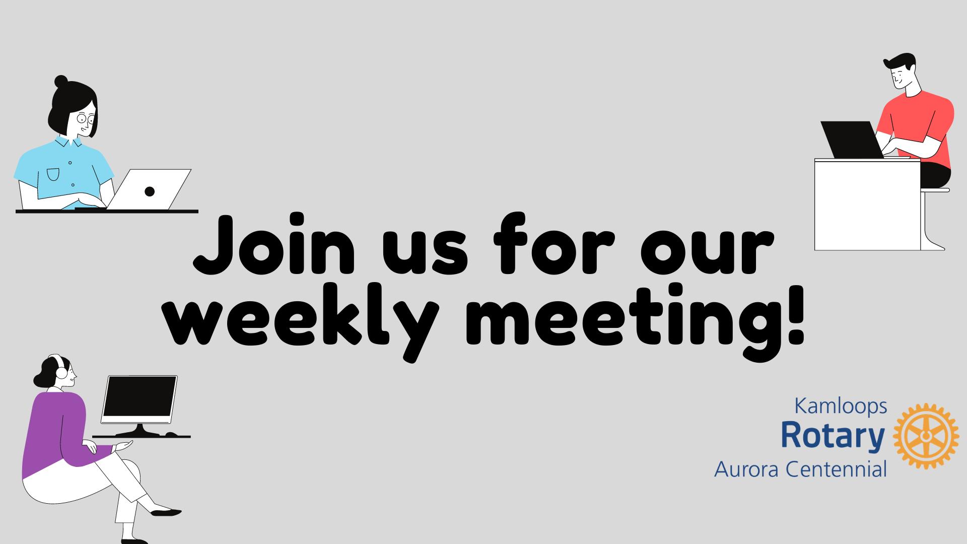 Weekly Club Meeting