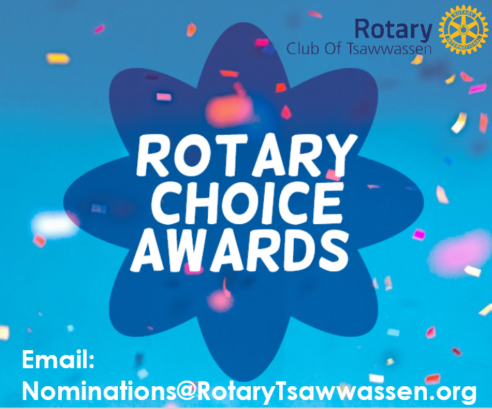 Image may contain: text that says 'Rotary Club Of Tsawwassen ROTARY ROT CHOICE AWARDS Email: Nominations@Rotaryisawasen.org'