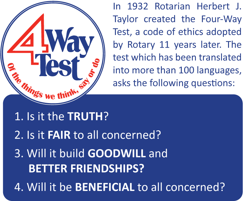 rotary club four way test essay Rotary's four-way test for rotary, the four-way test is the cornerstone of all  action in what they speak, think and do, rotarians have a responsibility to.