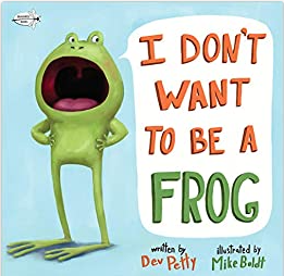 I Don't Want to be a Frog!