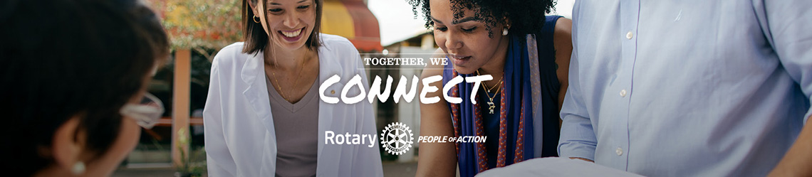 Together We Connect - Rotary - People Of Action
