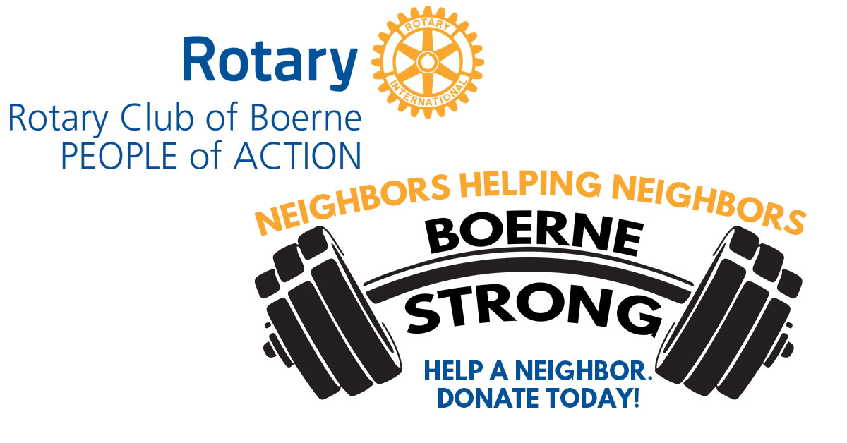 Boerne Strong: Neighbors Helping Neighbors Rotary of Boerne Community Fundraiser