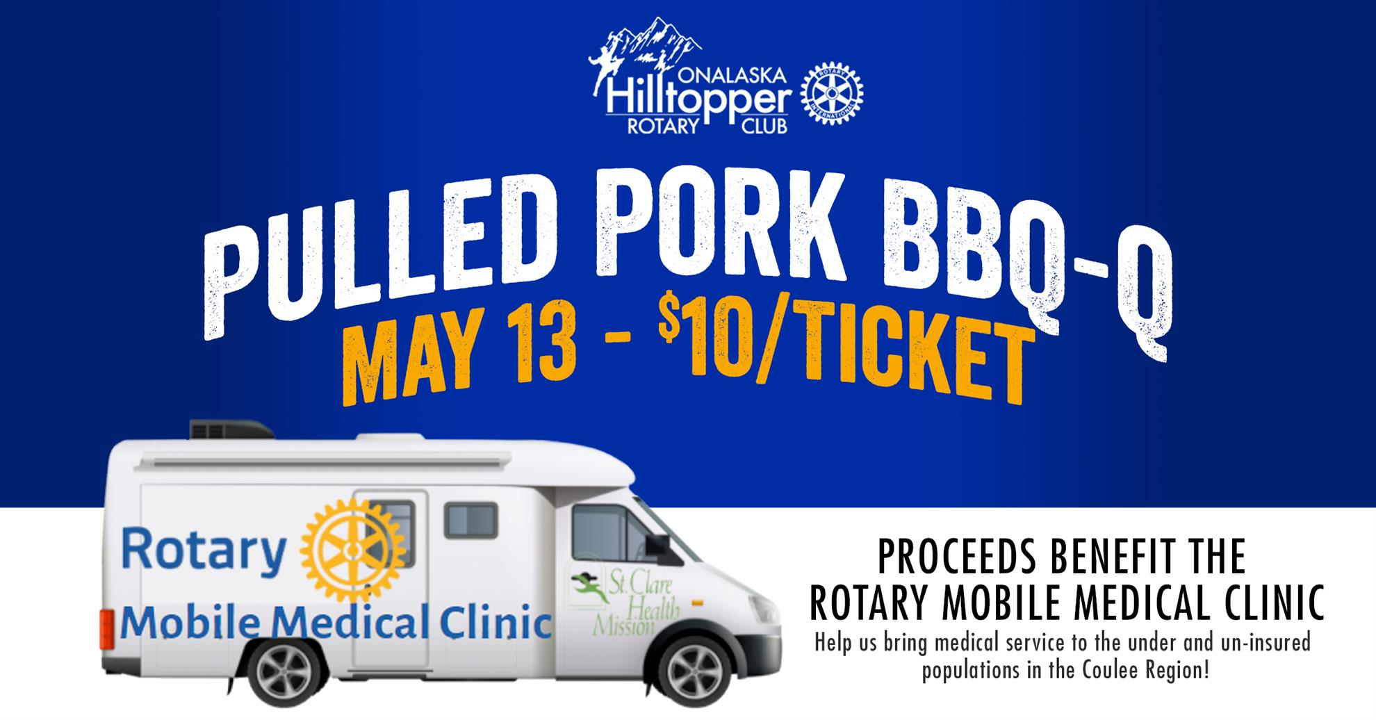Pulled Pork-Q on May 13 - Tickets are $10 - Benefiting the Rotary Mobile Medical Clinic.