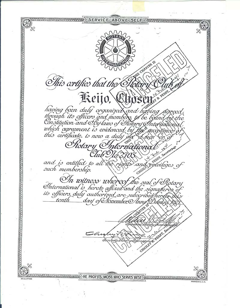 The original charter of Seoul Rotary Club from 1927. The name of Seoul Rotary Club during the Japanese colonial period was the Keijo Rotary Club. Keijo is pronounced Kyungsung in Korean, and was the Japanese name for Seoul during the colonial period. The Rotary Club number 2703 under Rotary International is still valid today, making Seoul Rotary Club the first and oldest Rotary Club in Korea. You will note that the charter was canceled in 1941 by Rotary International due to the World War II, until it was reinstated in 1949 under the new name of Seoul Rotary Club.