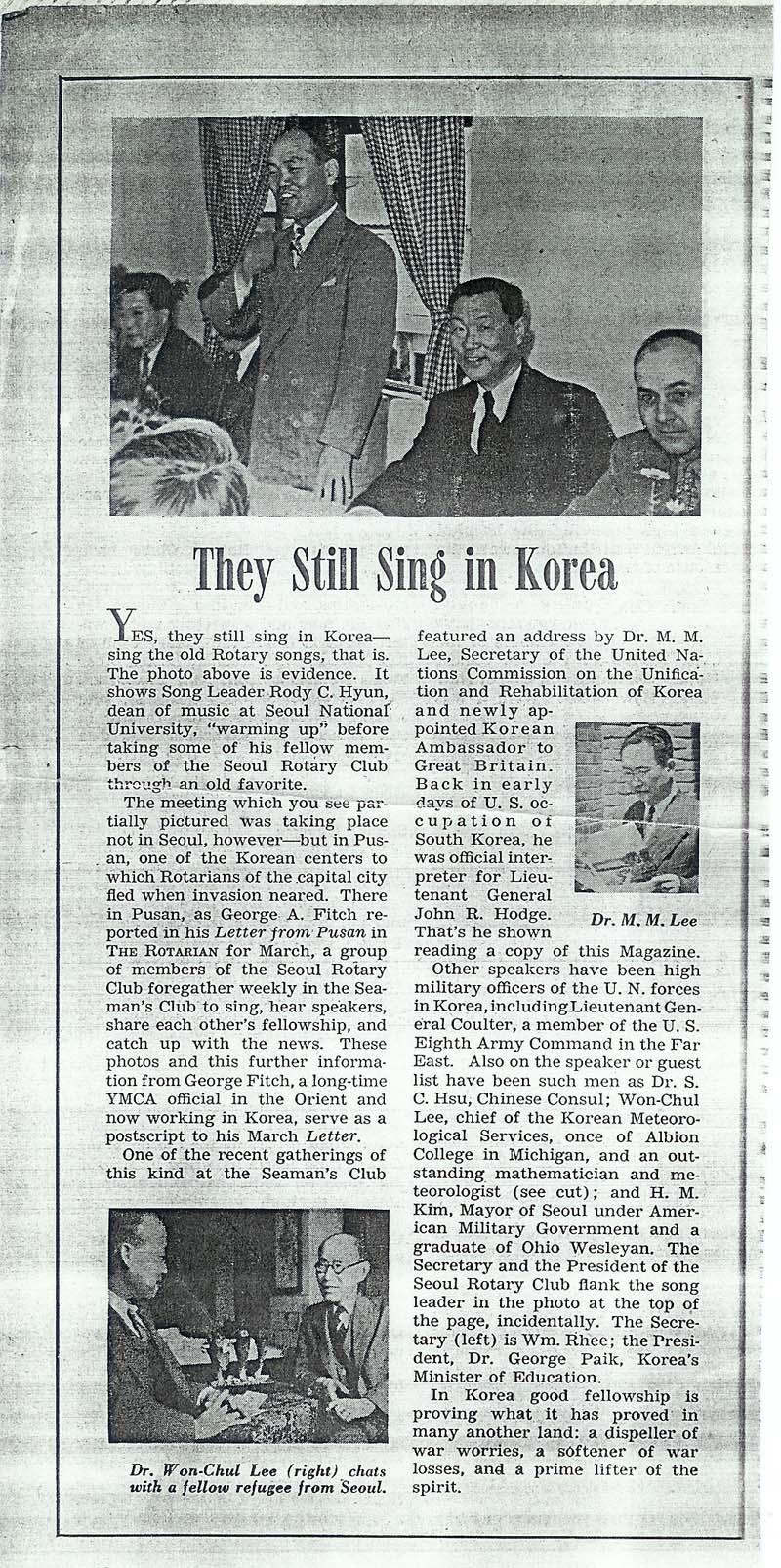 This is a Seoul newspaper article written during the Korean War detailing the continuing meetings held by the Seoul Rotary Club in Busan. When North Korean invaded Seoul, many of Seoul¡¯s citizens fled to Busan, including most members of the Seoul Rotary Club. It was also during this time that the Seoul Rotary Club members helped to launch the Busan Rotary Club. Note the picture of Dr. M.M. Lee, who is the father of Rotarian Kyung.