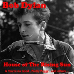 House of the Rising Sun - Bob Dylan | Songs, Reviews ...