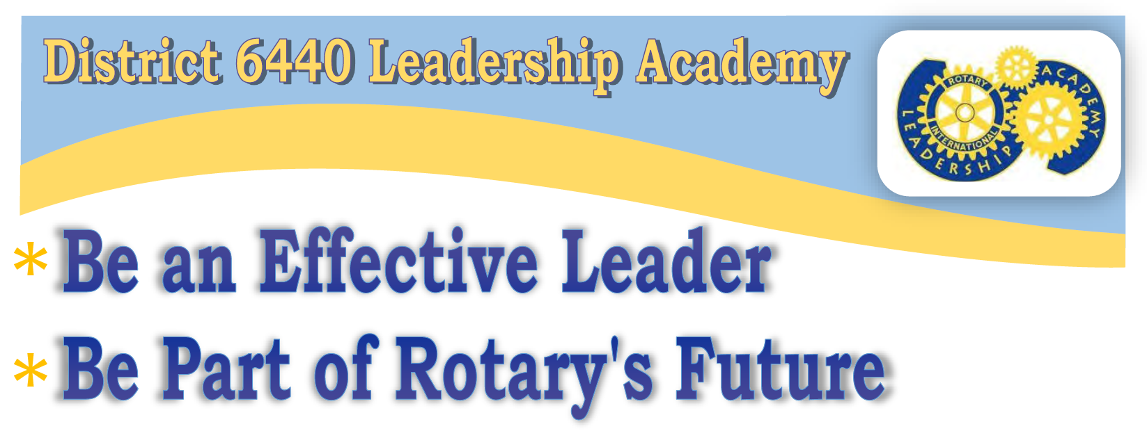 District Leadership Academy Rotary District 6440
