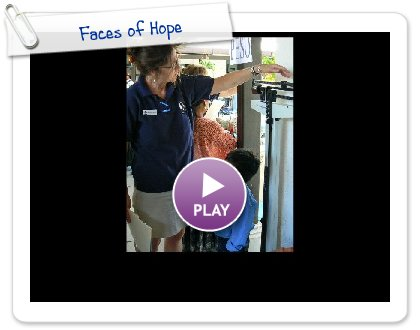 Click on the photo to view the Smilebox Video of Faces of Hope