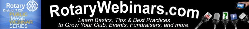 RotaryWebinars.com - Learn Basics, Tips and Best Practices to Grow Your Club, Events, Fundraisers and more.