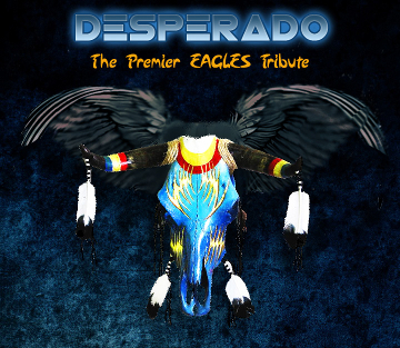 Desperado, The Premier Eagles Tribute Band