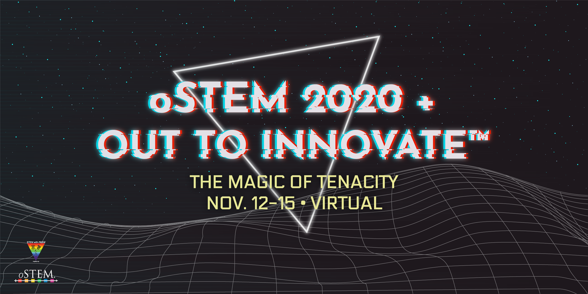 10th Annual oSTEM Conference + NOGLSTP's Out to Innovate (TM) 2020