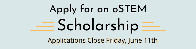 Apply for an oSTEM Scholarship Image