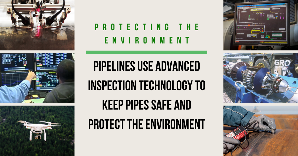 Pipelines Use Advanced Inspection Technology to Keep Pipes Safe and Protect the Environment