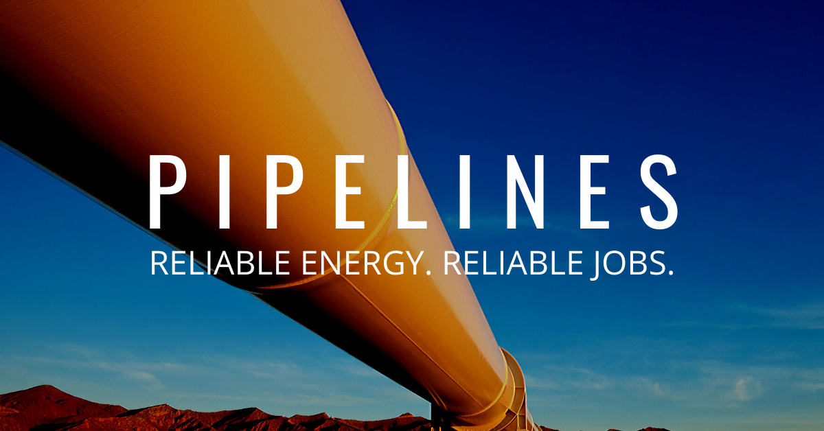 Pipelines: Reliable Energy. Reliable jobs.
