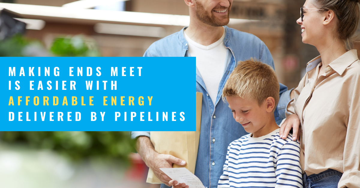 Making ends meet is easer with affordable energy delivered by pipelines