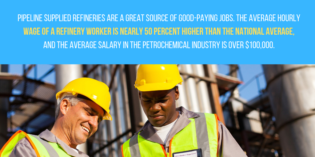 Pipeline supplied refineries are a great source of good-paying jobs
