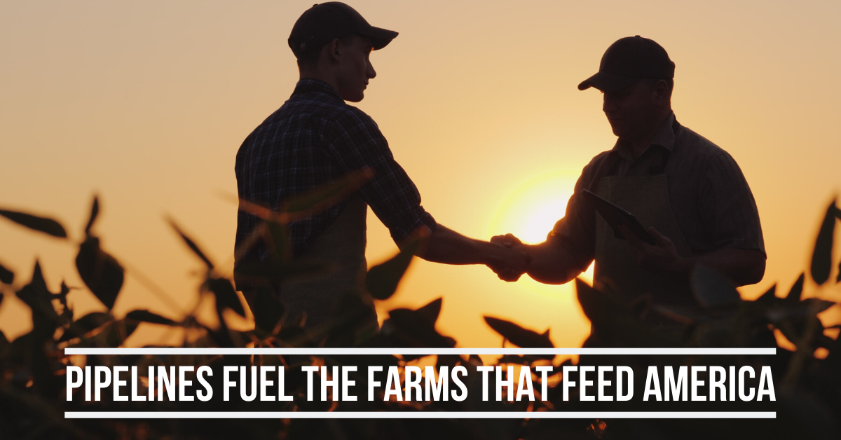 Pipelines fuel the farms that feed America
