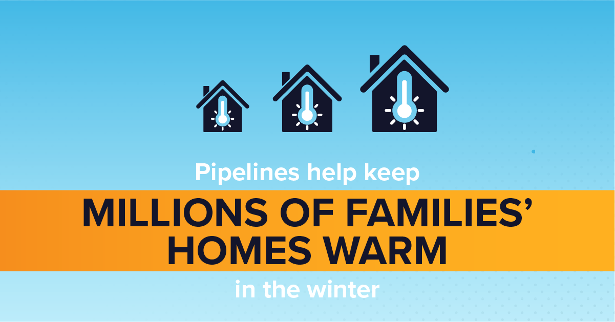 Pipelines help keep millions of families' homes warm in the winter