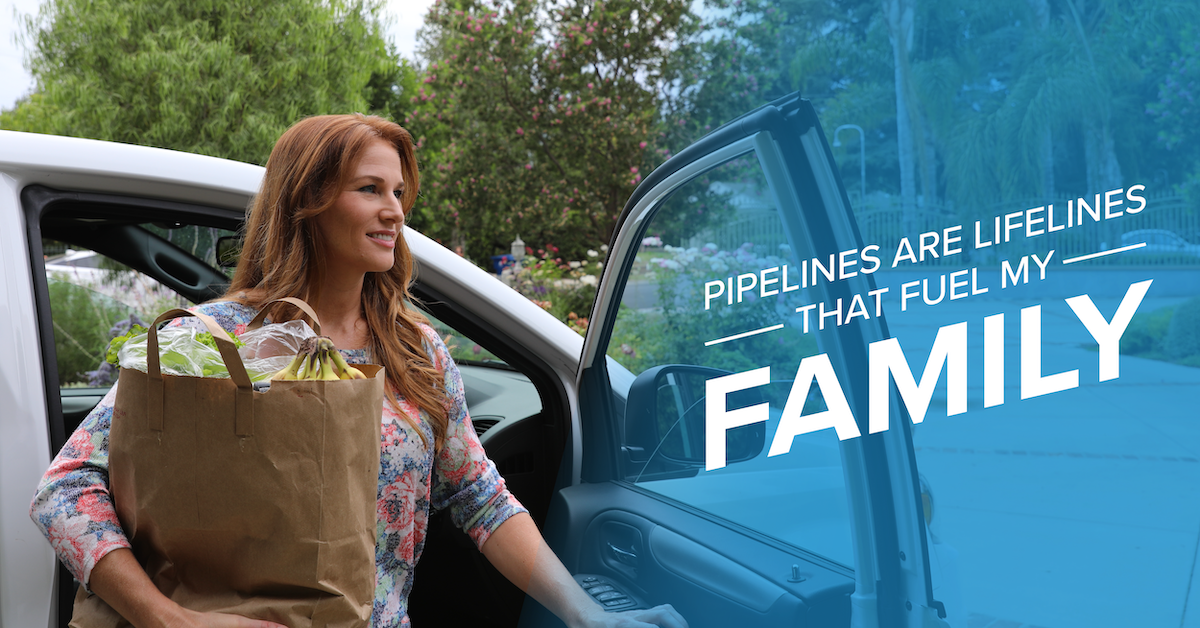 Pipelines are Lifelines That Fuel Your Family