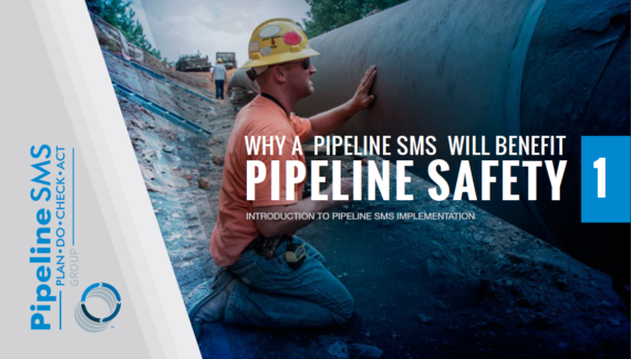 Why A Pipeline SMS Will Benefit Pipeline Safety