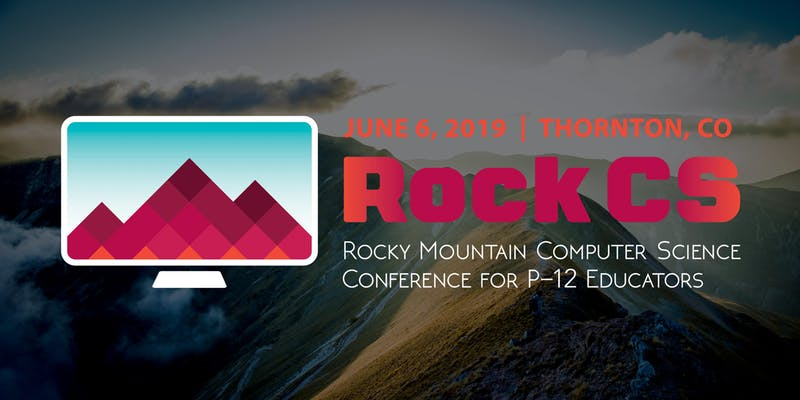 RockCS - Rocky Mountain Computer Science Conference for P-12 Educators