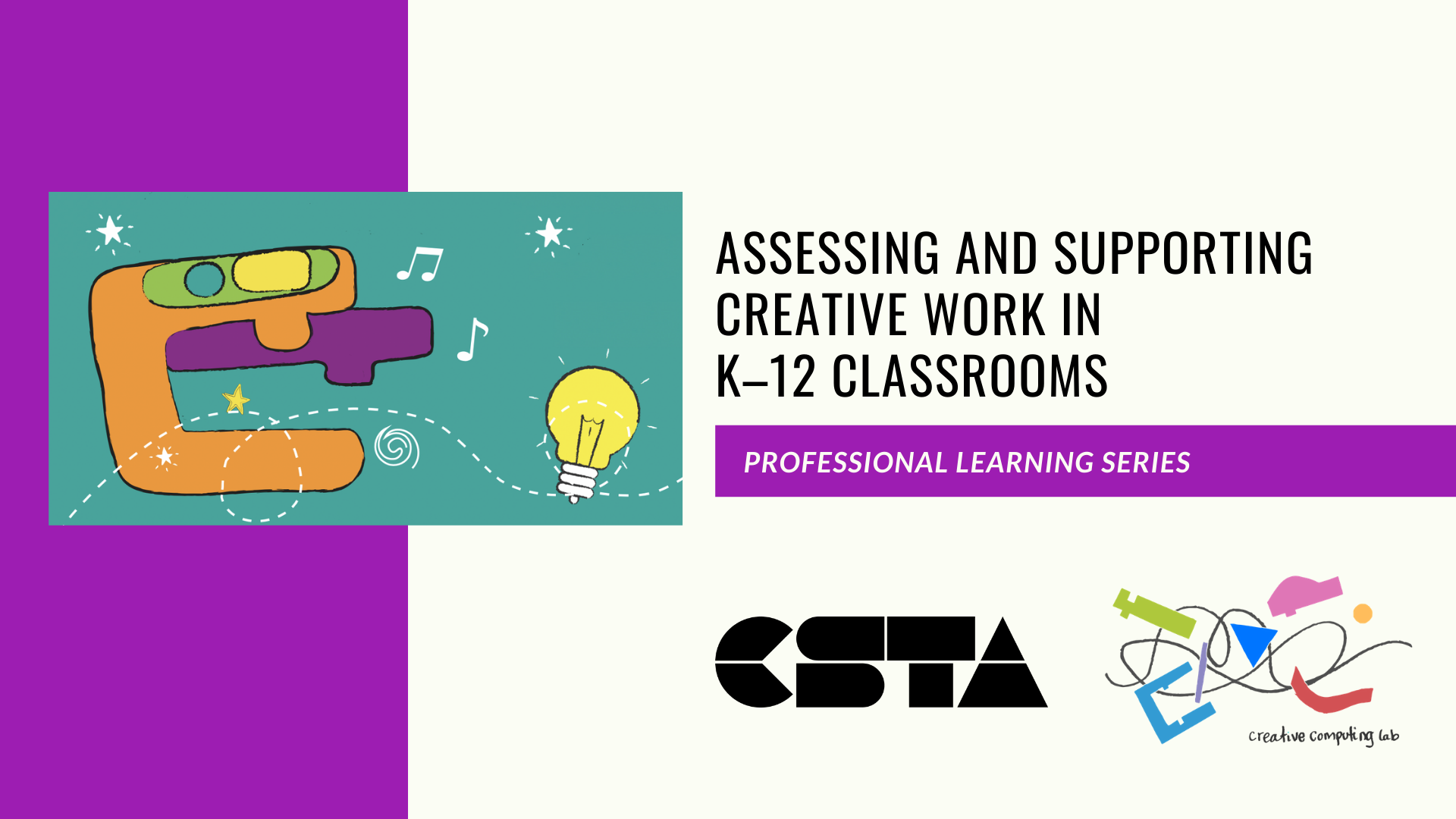 Assessing and Supporting Creative Work in  K–12 Classrooms - Professional Learning Series