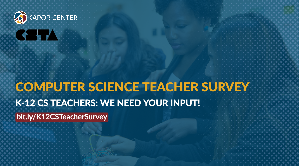 Complete the K-12 CS Teacher Survey!