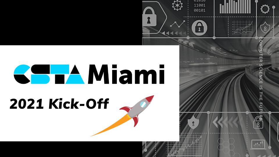 CSTA Miami - 2021 Kick-Off