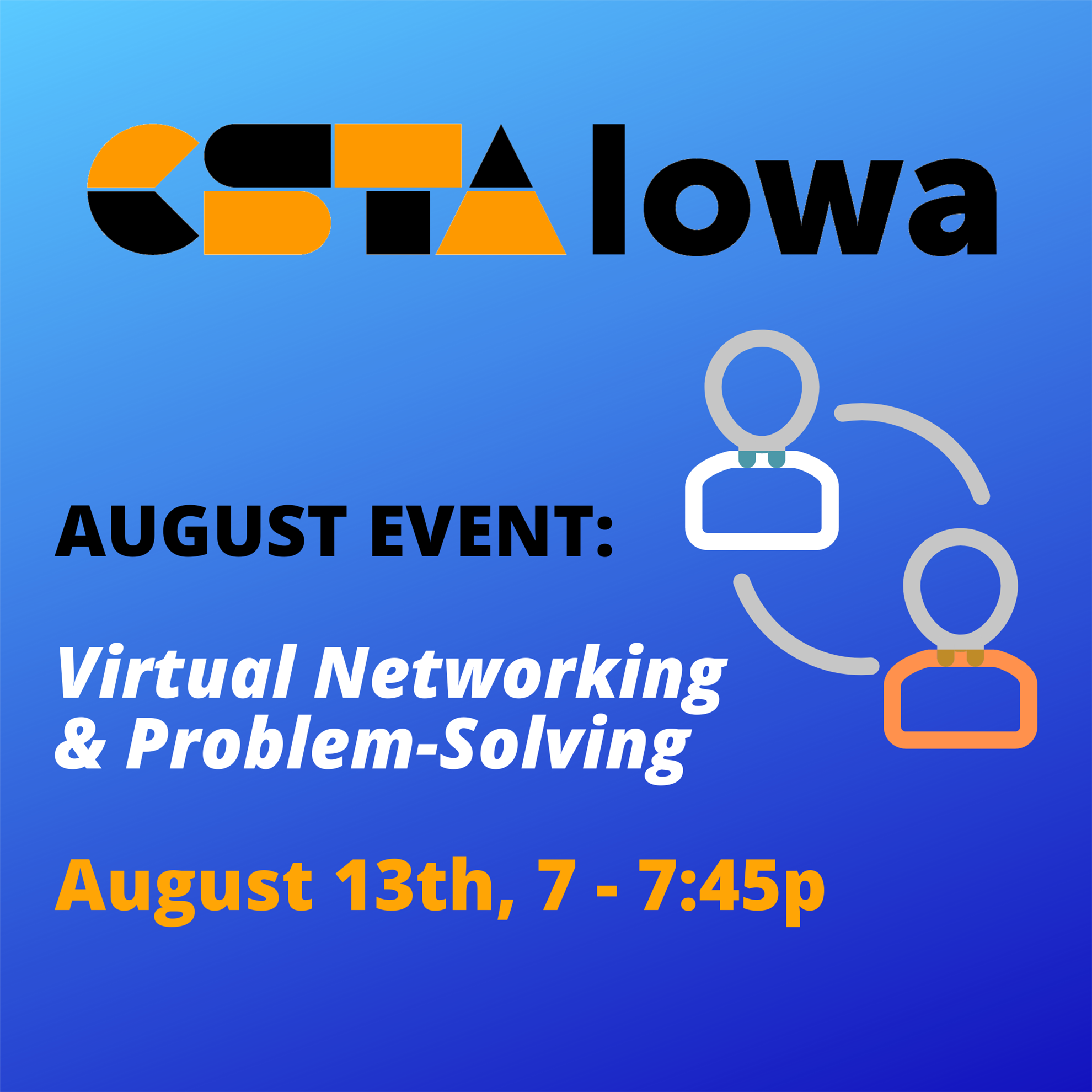 CSTA Iowa August 2020 Virtual Networking and Problem Solving (CSTA Iowa)