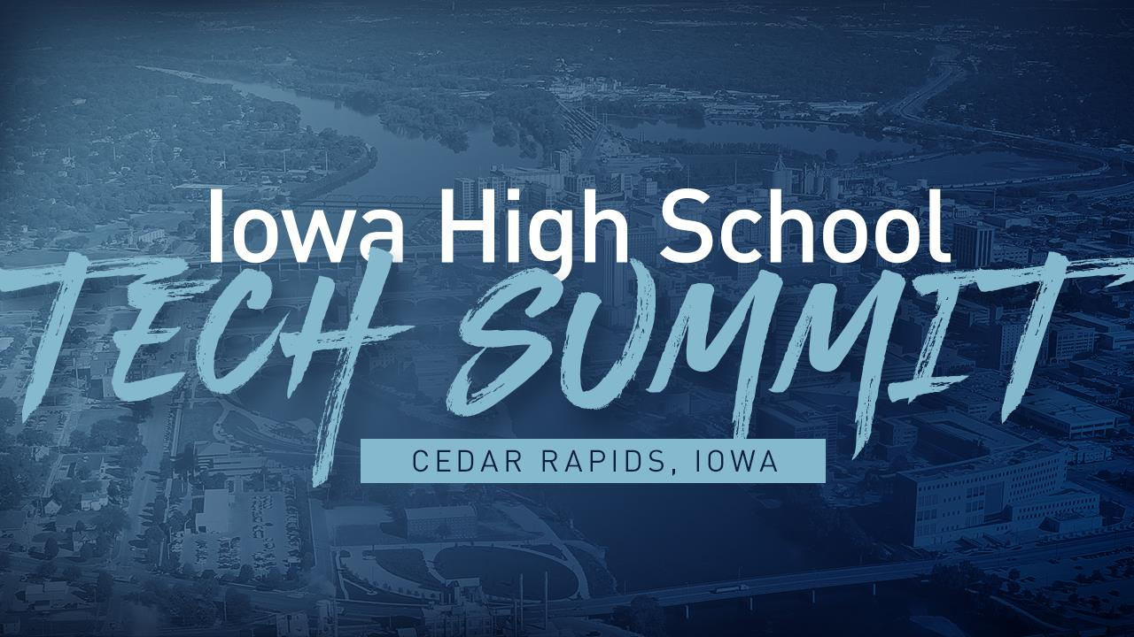 Iowa High School Tech Summit