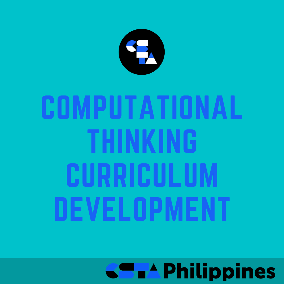Computational Thinking Curriculum Development (CSTA Philippines )
